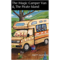 The Magic Camper Van & The Pirate Island (English Edition)