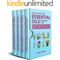 A Basic How to Use Essential Oils Reference Guide: 250 Aromatherapy Oil Remedies & Healing Solutions For Dogs, Bath…