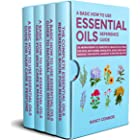 A Basic How to Use Essential Oils Reference Guide: 250 Aromatherapy Oil Remedies & Healing Solutions For Dogs, Bath Bombs, Mo