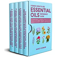 A Basic How to Use Essential Oils Reference Guide: 250 Aromatherapy Oil Remedies...