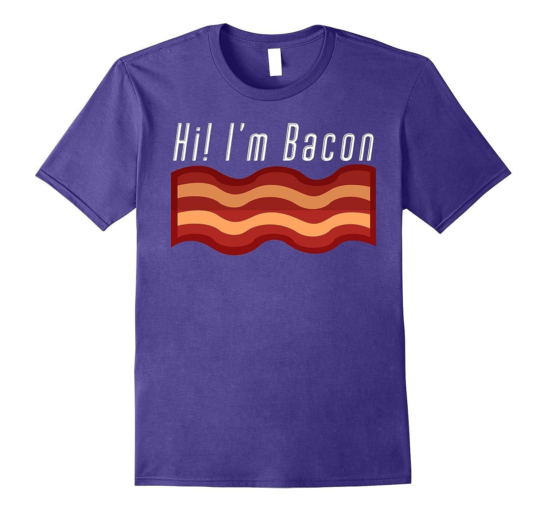 Hi I'm Bacon last minute Halloween funny matching tshirt-T-Shirt