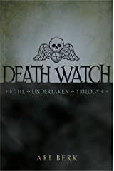 Death Watch (The Undertaken Trilogy Book 1) Kindle Edition