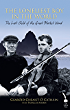 The Loneliest Boy in the World: The Last Child of the Great Blasket Island