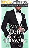 Only a Night with a Billionaire (Only Us Billionaire Romance Series Book 2)