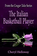 Cougar Tales: The Italian Basketball Player (Cougar Tales Series Book 2) Kindle Edition