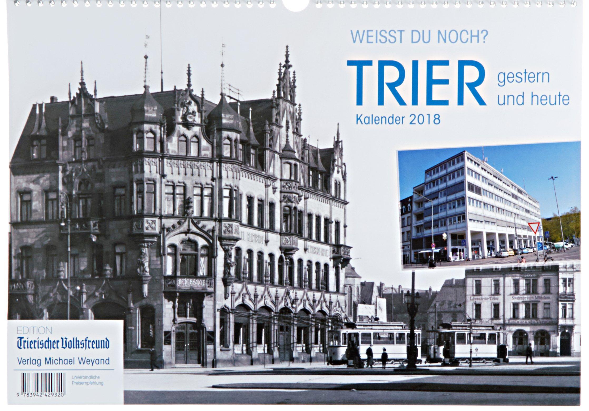 Trier – Kalender 2018: Weißt du noch? Trier gestern und heute