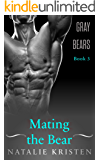 Mating The Bear: BBW Paranormal Bear Shifter Romance (Gray Bears Book 3)