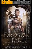 Dragon Eye: An Urban Fantasy Dragon Rider Romance (Rise of the Dragon Master Book 1)