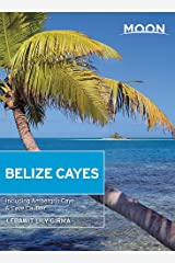 Moon Belize Cayes: Including Ambergris Caye & Caye Caulker (Travel Guide) Paperback