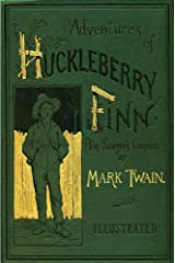 Adventures of Huckleberry Finn: Classic Edition with Illustrations Kindle Edition