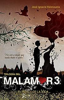 El árbol de la vida. Trilogía del Malamor / The Tree of Life (Malamor