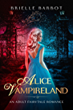Alice In Vampireland: An Alice In Wonderland Retelling (Adult Fairytale Romance Book 1)