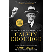The Autobiography of Calvin Coolidge (English Edition)