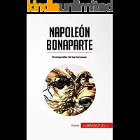 Napoleón Bonaparte: El emperador de los franceses (Historia)