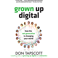 Grown Up Digital: How the Net Generation is Changing Your World (English Edition)