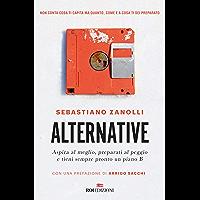 Alternative: Aspira al meglio, preparati al peggio e tieni sempre pronto un piano B
