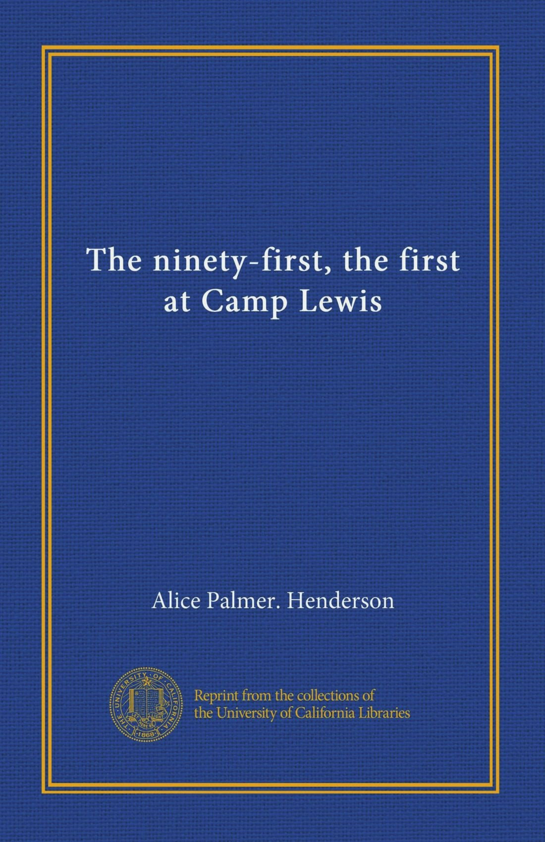 The ninety-first, the first at Camp Lewis PDF