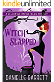 Witch Slapped: A Beechwood Harbor Magic Mystery (Beechwood Harbor Magic Mysteries Book 3)