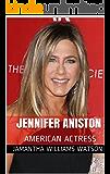 JENNIFER ANISTON: AMERICAN ACTRESS