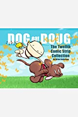 Dog eat Doug Volume 12: The Twelfth Comic Strip Collection Kindle Edition