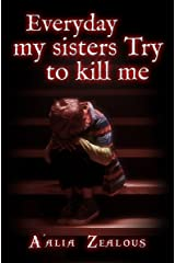 Everyday my sisters Try to kill me Kindle Edition