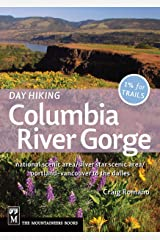 Day Hiking Columbia River Gorge: National Scenic Area, Silver Star Scenic Area, Portland-vancouver to the Dalles Paperback