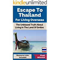 Escape To Thailand For Living Overseas (Escape For Living Overseas Book 2)