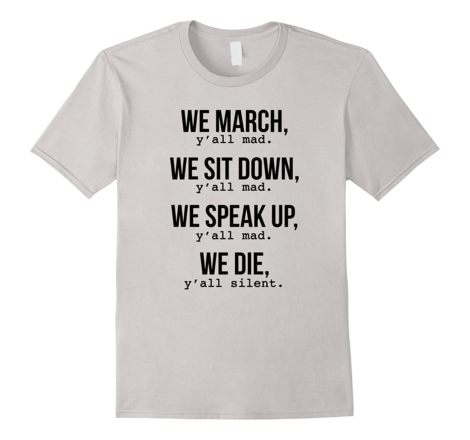 We March, Y'all Mad BLM T-Shirt for Civil Rights-FL