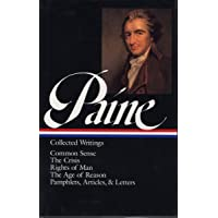 Thomas Paine: Collected Writings (LOA #76): Common Sense / The American Crisis / Rights of Man / The Age of Reason /  pamphlets, articles, and letters (Library of America, Band 76)