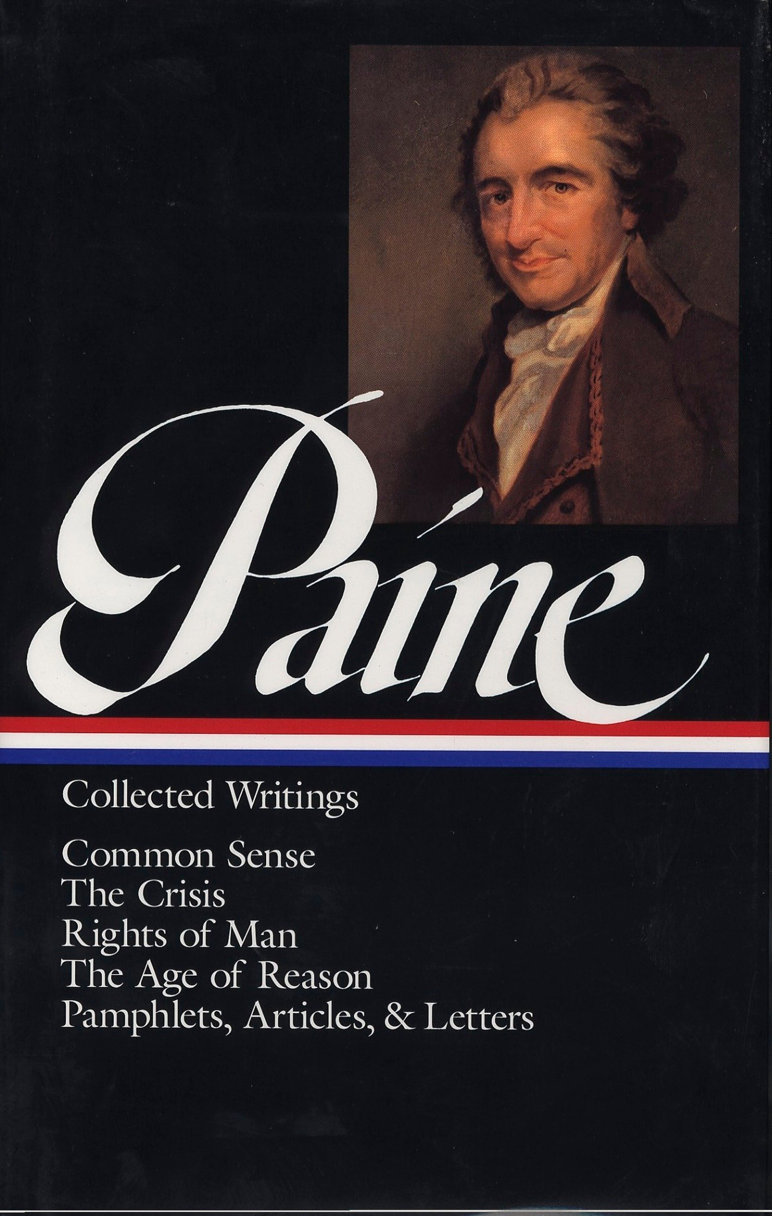 Thomas Paine : Collected Writings : Common Sense / The Crisis / Rights of  Man / The Age of Reason / Pamphlets, Articles, and Letters (Library of  America): Thomas Paine, Eric Foner: 9781883011031: Amazon.com: Books