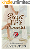The Secret Lives of Princesses: A Stand Alone YA Contemporary Romance (St. Mary's Academy Book 5)