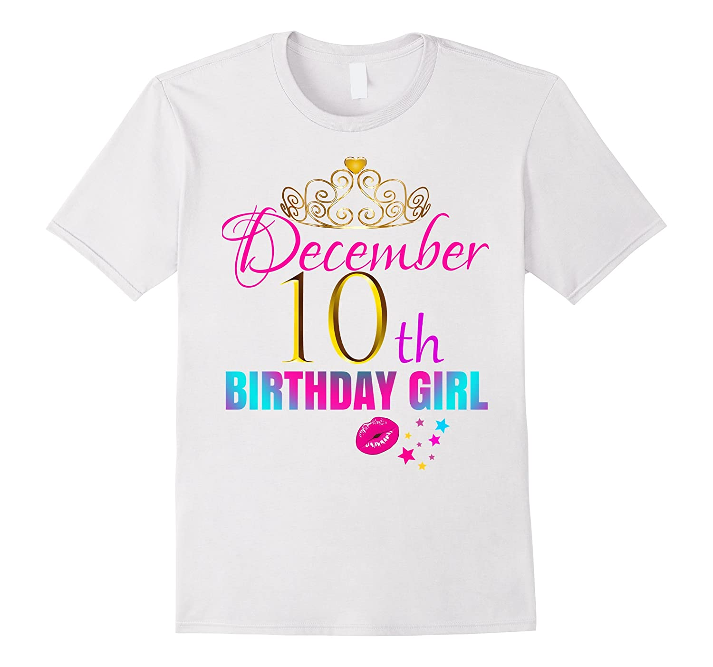 Women CUTE December 10th Birthday Girl Party Shirt Idea ANZ