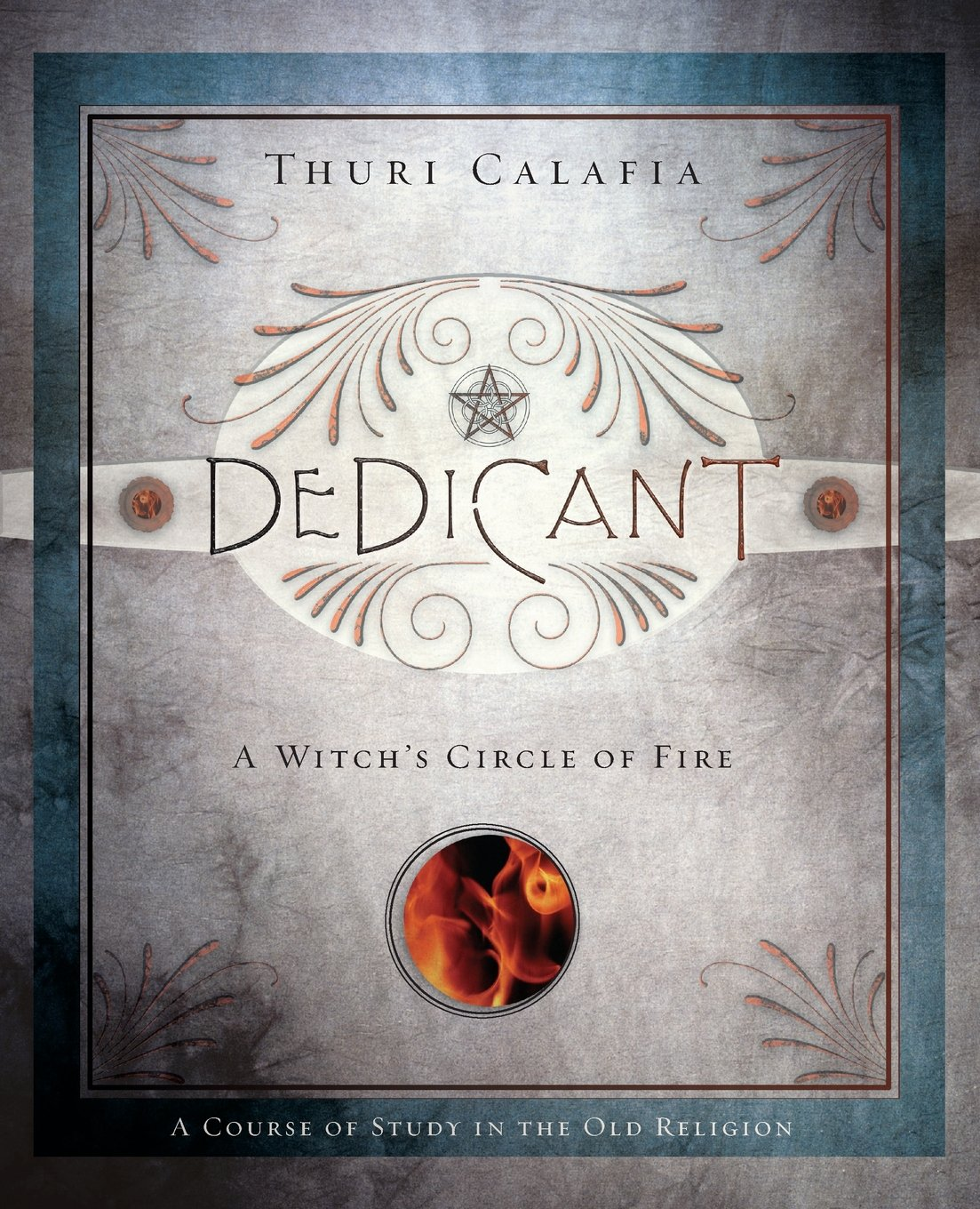 Dedicant: A Witch's Circle of Fire (Course of Study in the