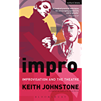 Impro: Improvisation and the Theatre (Performance Books)