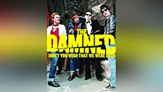 The Damned - Don't You Wish That We Were Dead