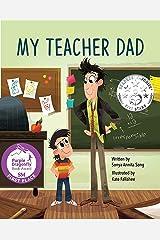 My Teacher Dad Kindle Edition