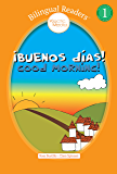 ¡Buenos días! Good Morning!: Spanish English Easy Reader Level 1 - Children's Picture Book (Bilingual Readers™)