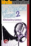 La Técnica Vocal 2: Entonación y Lectura (Canto)
