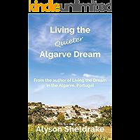 Living the Quieter Algarve Dream (The Algarve Dream Series Book 2)