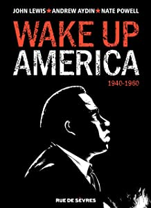 Wake up America - 1940-1960 (French Edition)