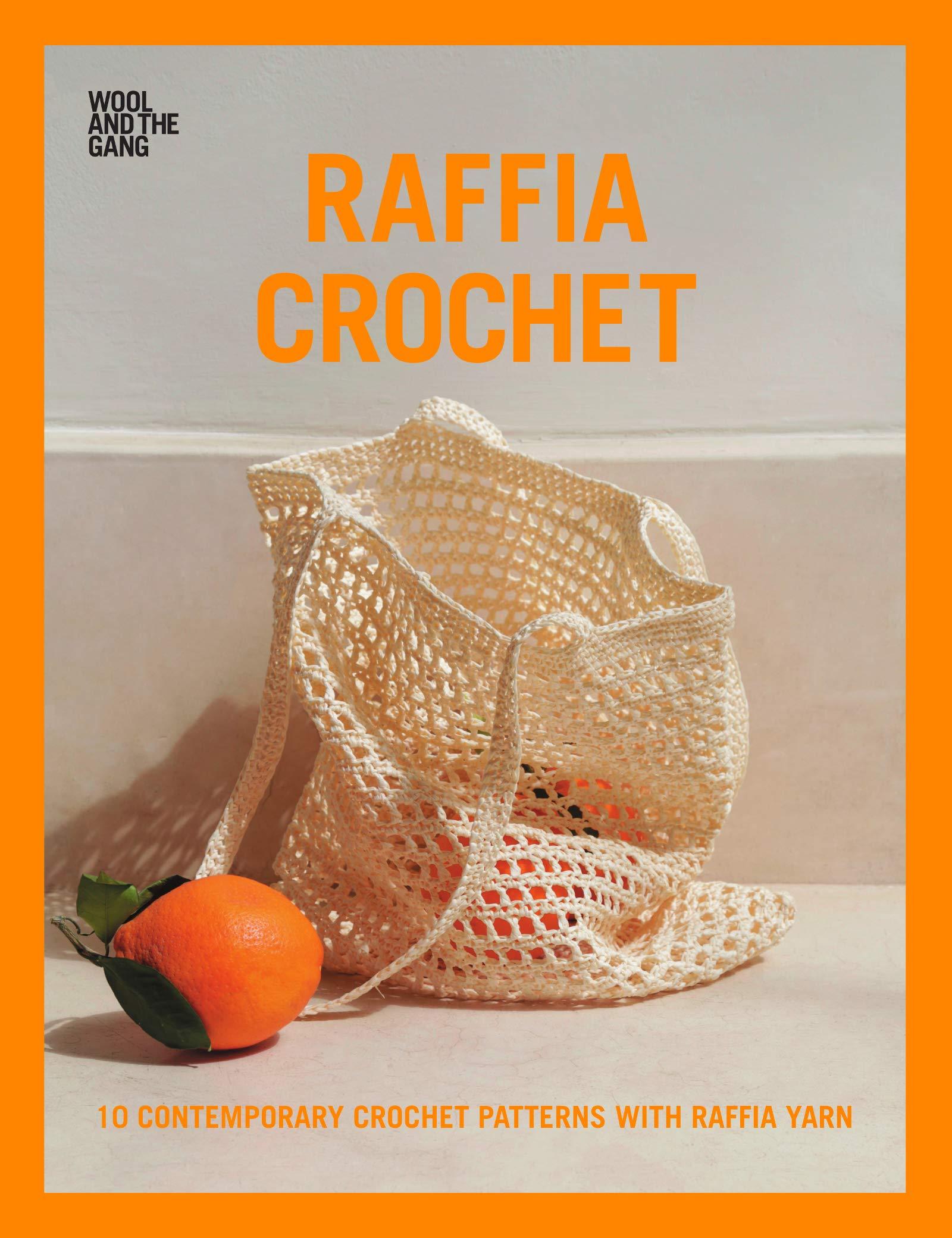 Raffia Crochet: 10 Contemporary Crochet Patterns with Raffia