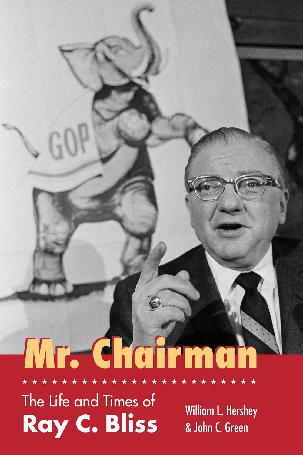 Mr Chairman The Life And Times Of Ray C Bliss Series On Ohio