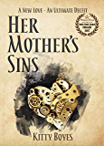 Her Mother's Sins: A New Love- An Ultimate deceit (The Arina Perry Series Book 1)