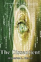 The Dissentient: The Lucia Chronicles Book 2 Kindle Edition