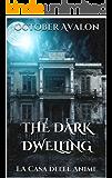 The Dark Dwelling: La Casa delle Anime