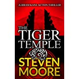 The Tiger Temple: A Hiram Kane Action Thriller (The Hiram Kane International Action Thriller Series Book 1)