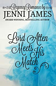Lord Atten Meets His Match (Regency Romance Book 3)