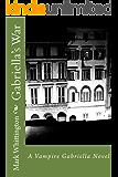 Gabriella's War (The Vampire Gabriella Book 4)
