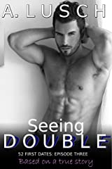 Seeing Double (52 First Dates, Book 3) Kindle Edition