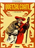 Quetzalcoatl, tome 1 : Deux fleurs de maïs